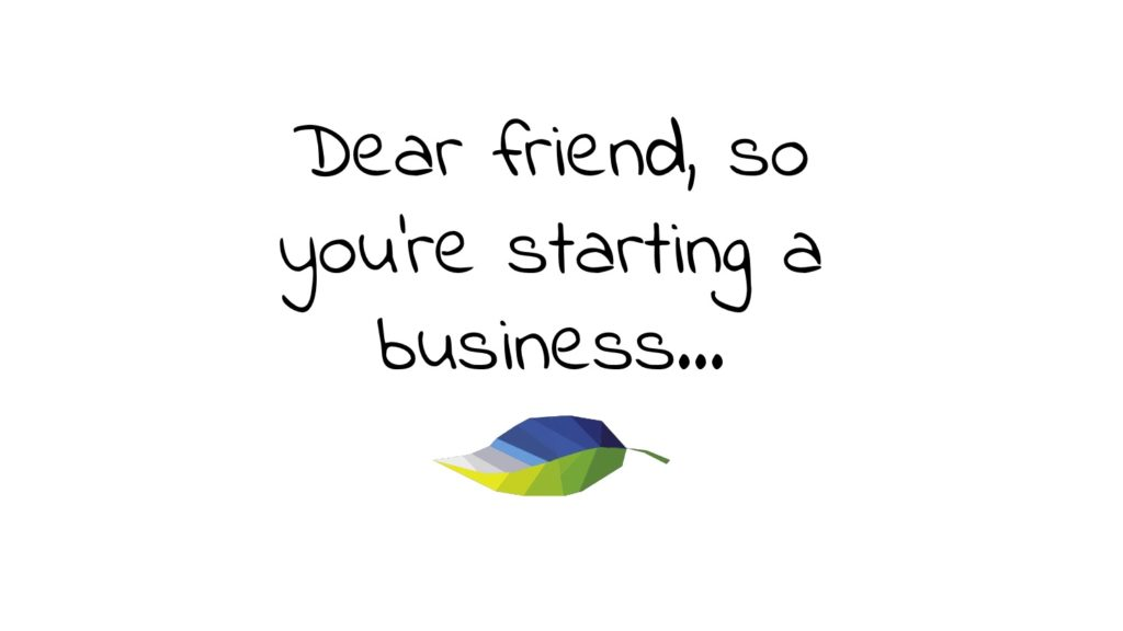article-dear-friend-so-youre-starting-a-business-2016-10-21